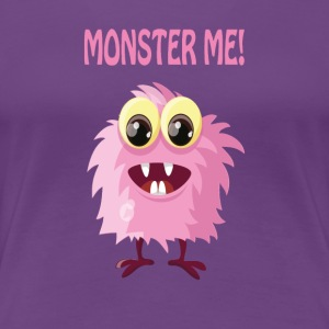 Monster me - Sayings Monster Collection - Women's Premium T-Shirt