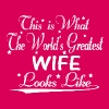 World's Greatest Wife... - Women's Premium T-Shirt