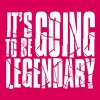 it's going to be legendary II - T-shirt Premium Femme