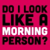 A Morning Person  - Vrouwen Premium T-shirt