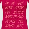 I'm in love with cities i've been never been to.. - Women's Premium T-Shirt