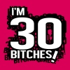 I'm 30 Bitches! - Frauen Premium T-Shirt
