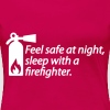 Feel safe at night, sleep with a firefighter - Women's Premium T-Shirt