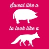 Sweat Like a Pig to Look Like a Fox - Women's Premium T-Shirt