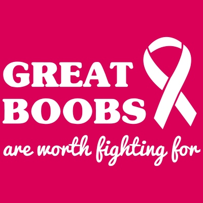 Great Boobs are Worth Fighting For Ribbon