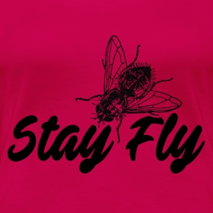 Stay Fly - Premium T-skjorte for kvinner