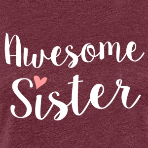 Awesome Sister - Vrouwen Premium T-shirt