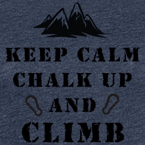 Klatring Keep Calm Chalk Up And Climb - Dame premium T-shirt