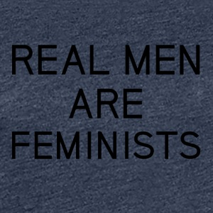 real_men_are_feminists - Vrouwen Premium T-shirt