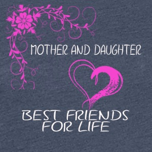 mother and daughter best friends for life - Frauen Premium T-Shirt
