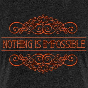 Nothing is impossible - Frauen Premium T-Shirt