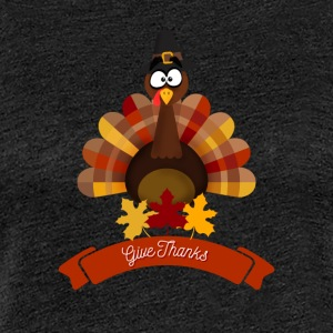 Thanksgiving Glad Tyrkia Day - Glad Thanksgiving - Premium T-skjorte for kvinner