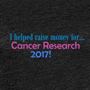 Cancer Research 2017! - Dame premium T-shirt