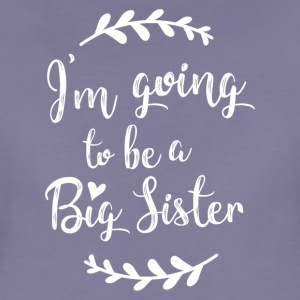 I'm going to be a Big Sister - Women's Premium T-Shirt