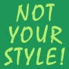 Not Your Style – Mode - Frauen Premium T-Shirt