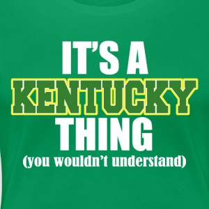ITS A KENTUCKY THING - Women's Premium T-Shirt