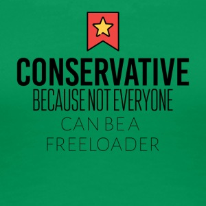 Conservative because not everyone is freeloader - Women's Premium T-Shirt