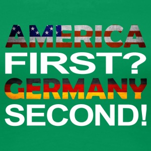 America first germany second - Frauen Premium T-Shirt