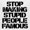 Stop Making Stupid People Famous - Camiseta premium niño