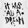 It was all a dream - Kinder Premium T-Shirt