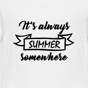 It's always summer somewhere - Kids' Premium T-Shirt