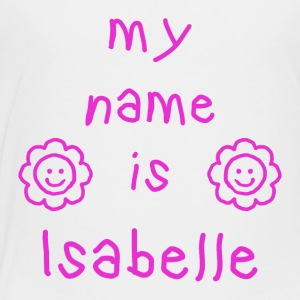 ISABELLE MY NAME IS - T-shirt Premium Enfant