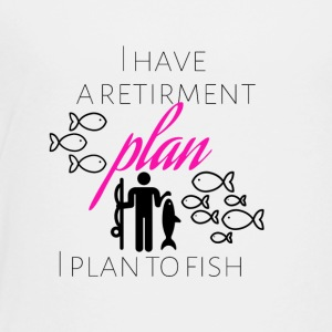 I have a retirment plan I plan to fish - Kinder Premium T-Shirt