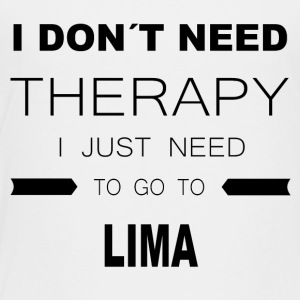 i dont need therapy i just need to go to LIMA - Kinder Premium T-Shirt