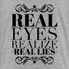 Real eyes realize real lies - Kinder Premium T-Shirt