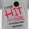 I give hit like a girl a whole new meaning - T-shirt Premium Enfant
