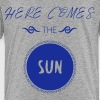 here comes the sun - Kinder Premium T-Shirt