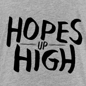 Hopes Up High - Kids' Premium T-Shirt