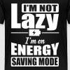 I'm not lazy. I'm on energy saving mode - Kinder Premium T-Shirt