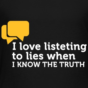 Lies Are Great If You Know The Truth. - Kids' Premium T-Shirt