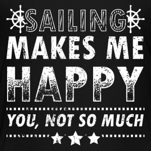 Sailing Sails Sail Shirt Makes Happy - Kids' Premium T-Shirt