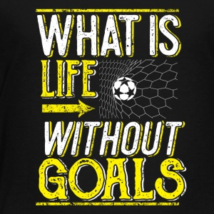 Life without goals (goals) / football - Kids' Premium T-Shirt