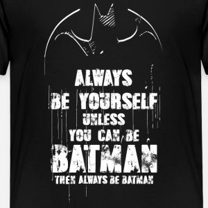 Batman Always Be Yourself Spruch