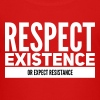 respect existence or expect resistance - Kinder Premium T-Shirt