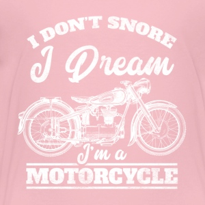 I don´t snore - I dream I´m a motorcycle - Kinder Premium T-Shirt
