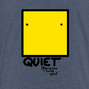 Quiet - Kids' Premium T-Shirt