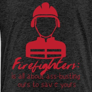 Fire Department: Fire Fighters - is all about ass-busting - Kids' Premium T-Shirt