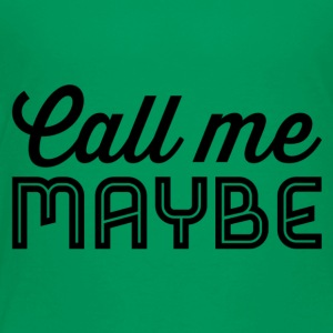 call me maybe - Kinder Premium T-Shirt