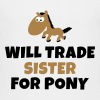 Will trade sister for pony - Teenage Premium T-Shirt