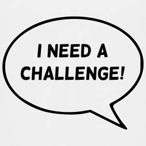 I need a challenge! - Teenager Premium T-Shirt