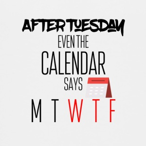 After tuesday even the calendar says what the fuck - Teenage Premium T-Shirt