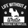 Dog shirt: Life without a Westie is pointless - Teenage Premium T-Shirt