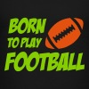 Born To Play Football - T-shirt Premium Ado