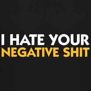 I Hate Your Negative Shit! - Teenage Premium T-Shirt