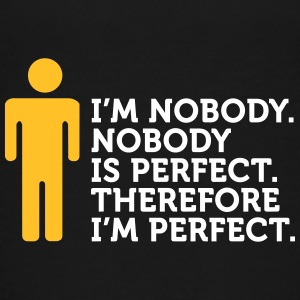 Nobody Is Perfect. I'm Nobody. - Teenage Premium T-Shirt