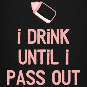 I drink until i pass out - Teenager Premium T-Shirt